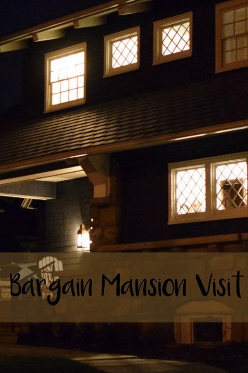 Bargain Mansion Visit