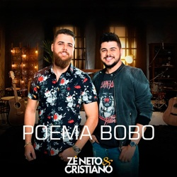 Capa Poema Bobo – Zé Neto e Cristiano Mp3 Grátis