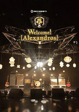 [TV-SHOW] SPACE SHOWER TV presents Welcome! [Alexandros] (BDISO)