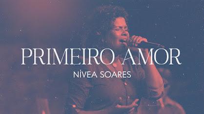 """Lançamento do Single """"Primeiro amor"""" de Nívea Soares"""