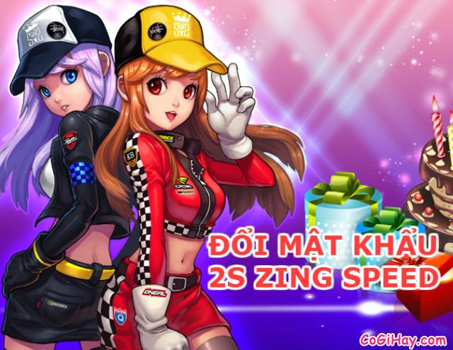 Hướng dẫn đổi mật khẩu Game 2S Zing Speed