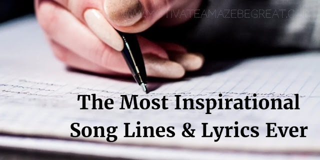 Many people ask what are the most inspirational song lines and lyrics ever? To give a first taste of the matter we've selected 21 Most Inspirational Song Lines and Lyrics Ever for our checklist. Let's see what's your selection tells us about it.
