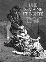Une Semaine De Bonte by Max Ernst