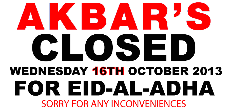 Akbar's CLOSED on the wed 16th oct for EID