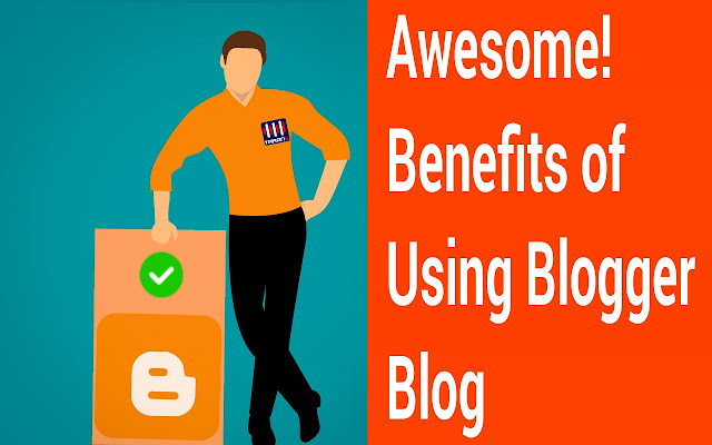 Benefits Of Using Blogspot As Blogging Platform