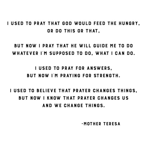 prayer changes us -- mother teresa