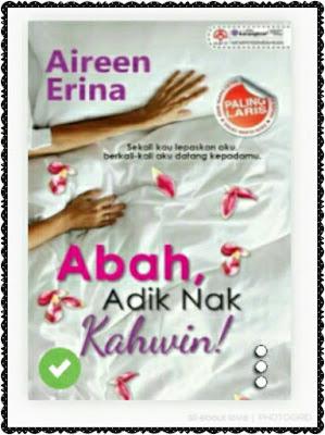 Review Novel:Abah Adik Nak Kahwin-Aireen Erina