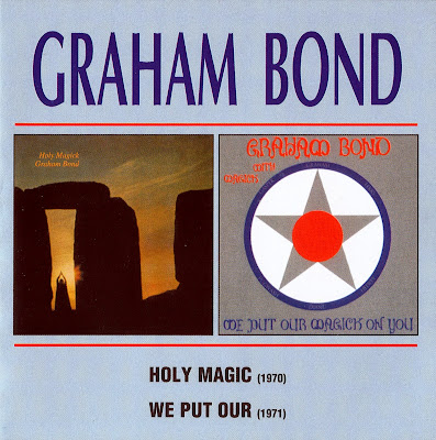 Graham Bond ~ 1970 ~ Holy Magic + 1971 ~ We Put Our Magic on You