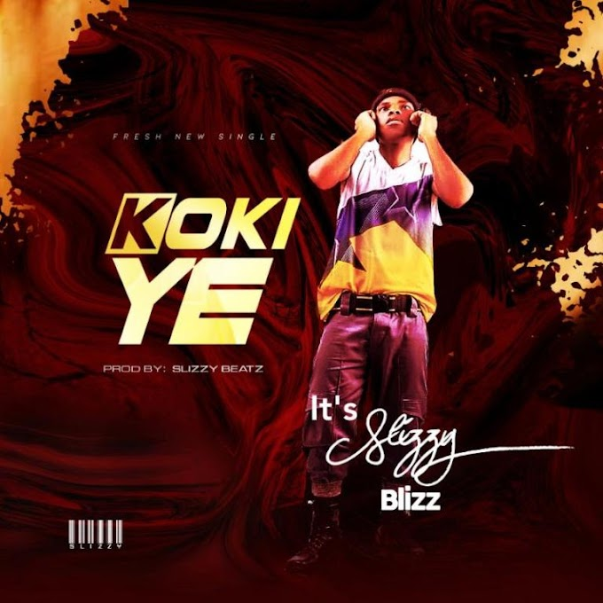Download Music: It's Slizzy Blizz – Kokiye