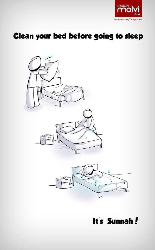 Clean your bed before going to sleep. It's Sunnah
