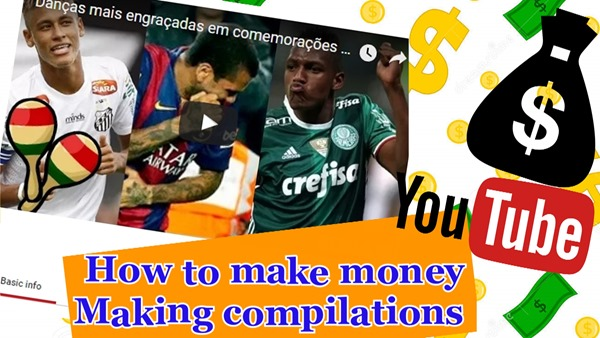 how to making money making compilations on youtube