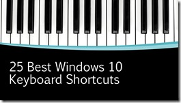 25 Best Keyboard Shortcuts