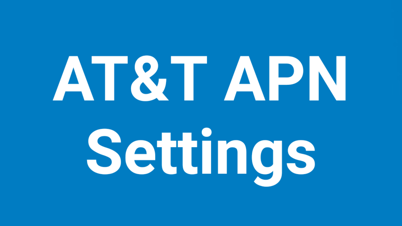 AT&T APN Settings Android, iPhone