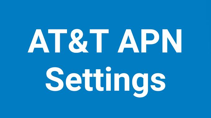 AT&T APN Settings 2021  | AT&T APN Settings Android, iPhone