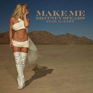 Baixar Britney Spears Feat. G-Eazy - Make Me... Mp3