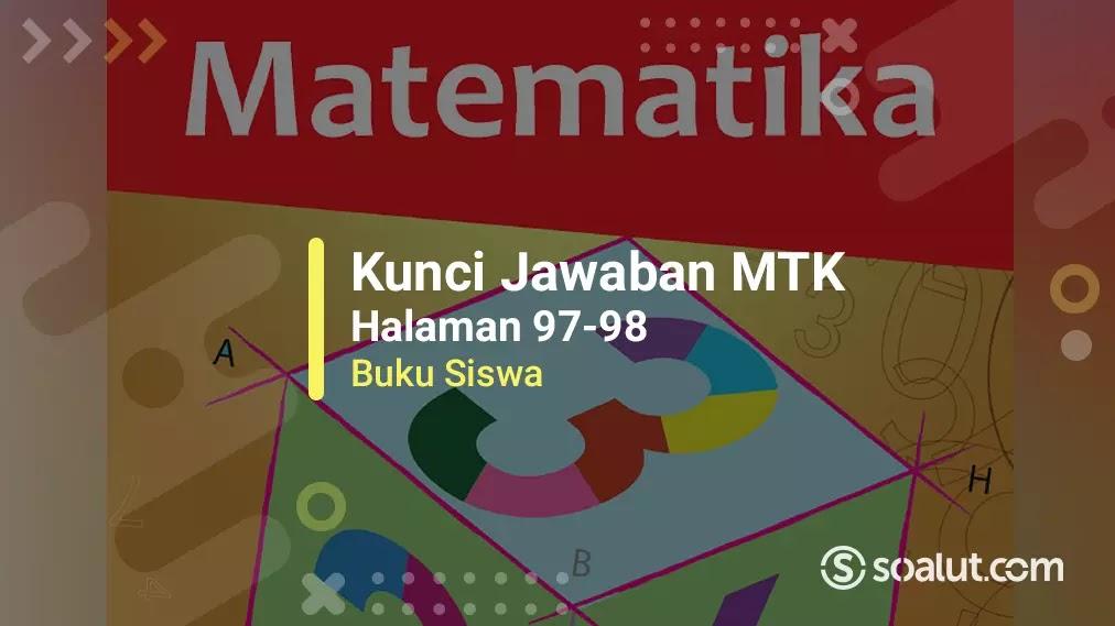 Buku matematika kurikulum 2013 halaman 45 kelas iv sekolah dasar. Kunci Jawaban Matematika Kelas 10 Halaman 97 98 Uji Kompetensi 3 1 Buku Siswa