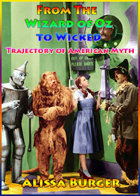 Cover of Alissa Burger's Book From The Wizard of Oz to Wicked Trajectory of American Myth