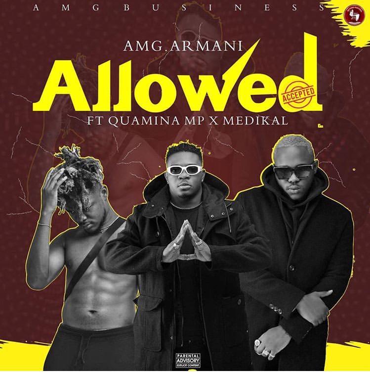 Download Song: AMG Armani – Allowed feat. Quamina Mp x Medikal (Produced. by Slim Drumz). Mp3
