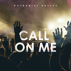 Call on me By Nathaniel Bassey