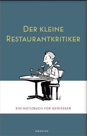 Der kleine Restaurantkritiker, Hädecke Verlag 2020