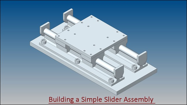 Building a Simple Slider Assembly