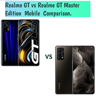 Realme GT vs Realme GT Master Edition Mobile Comparison.