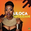 Liloca - Matilidani (2018) DOWNLOAD MP3