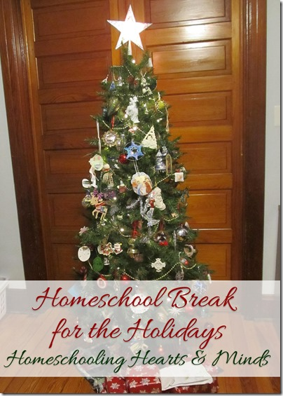 Homeschool Holiday Break at Homeschooling Hearts & Minds