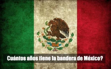 Cuántos años tiene la bandera de México