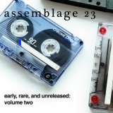 Assemblage 23 - Early, Rare, and Unreleased: Volume Two