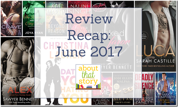 Review Recap: June 2017 | About That Story