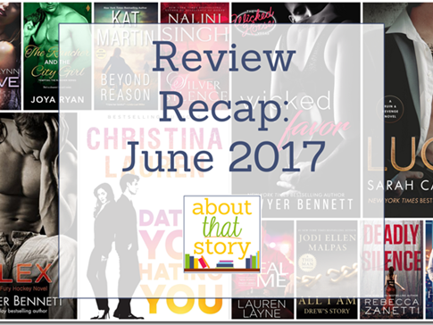 Review Recap: June 2017