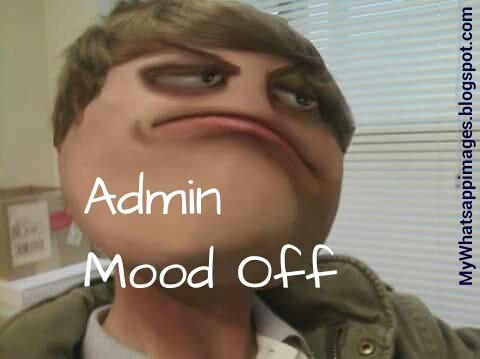Admin Mood Off