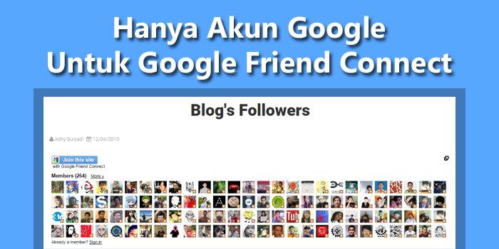 Kini Hanya Akun Google Saja Untuk Menggunakan Google Friend Connect