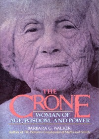 The Crone By Barbara G. Walker