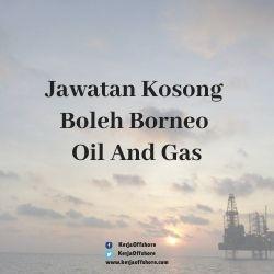 Jawatan Kerja Kosong Boleh Borneo Oil And Gas Sdn Bhd