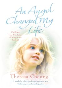An Angel Changed my Life By Theresa Cheung