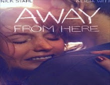 فيلم Away from Here