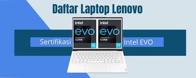 Daftar SKU Laptop Lenovo dengan Sertfikasi Intel EVO (2021) FULL UPDATE