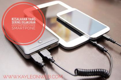 Kesalahan yang sering dilakukan pada saat mencharge smartphone: