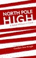 North Pole High: A Rebel Without a Claus