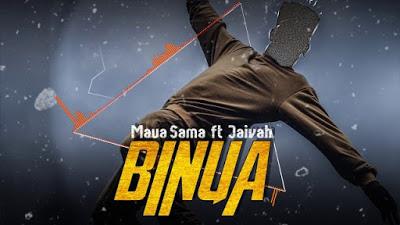 Audio | Maua Sama ft Jaivah - Binua | Mp3 Download