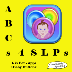 ABCs 4 SLPs: A is for Apps - iBaby Buttons Review and Giveaway image