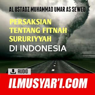 Persaksian tentang Fitnah Sururiyyah di Indonesia - Ustadz Muhammad Umar as Sewed