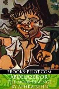 Cover of Abdelazer Or The Moor Revenge