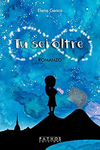Recensione al romanzo TU SEI OLTRE di ELENA GENCO