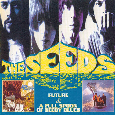 the Seeds ~ 1967a ~ Future + 1967b ~ A Full Spoon of Seedy Blues