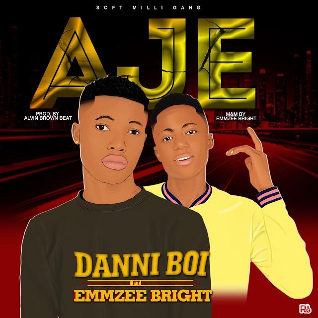 DanniBoi X Emmzee Bright - AJE (M&M By Emmzee Bright)