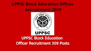 UPPSC Block Education Officer Recruitment 2019 – 309 Block Education Officer (BEO) Vacancy