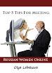 Top 5 Tips For Meeting Russian Women Online